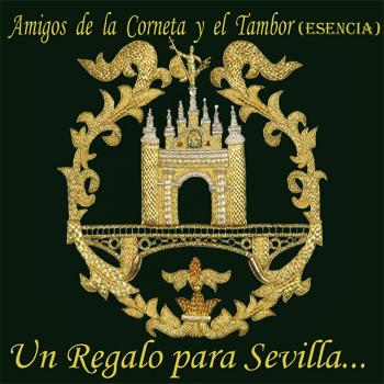"""Portada del disco """"Un Regalo para Sevilla"""" (2009), de la Banda de Cornetas y Tambores Esencia (Sevilla)"""