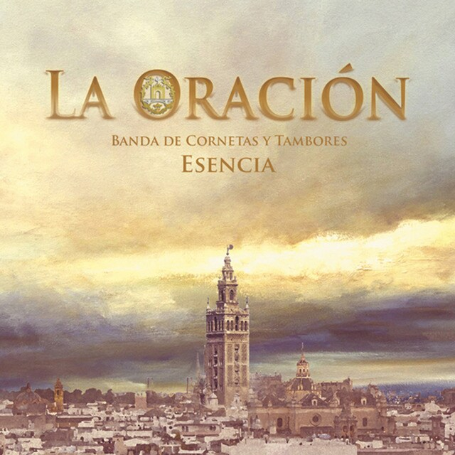 """Portada del disco """"La Oración"""" (2020), de la Banda de Cornetas y Tambores Esencia (Sevilla)"""